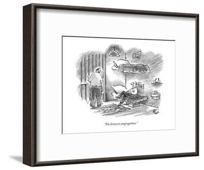 """I'm between congregations."" - New Yorker Cartoon-Frank Cotham-Framed Premium Giclee Print"