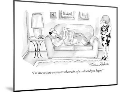 """""""I'm not so sure anymore where the sofa ends and you begin."""" - New Yorker Cartoon-Victoria Roberts-Mounted Premium Giclee Print"""