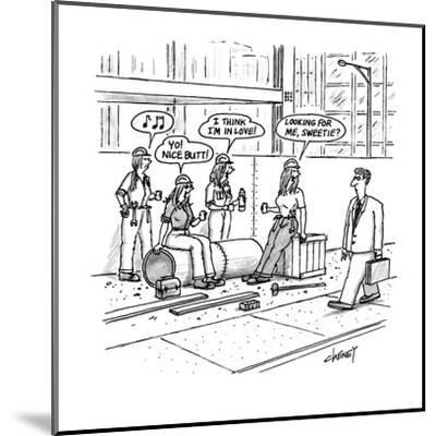 """Man walks by construction site where women construction workers call out t?"""" - New Yorker Cartoon-Tom Cheney-Mounted Premium Giclee Print"""