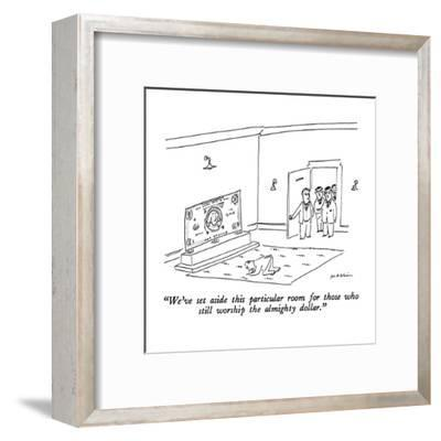 """""""We've set aside this particular room for those who still worship the almi?"""" - New Yorker Cartoon-Michael Maslin-Framed Premium Giclee Print"""