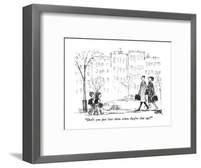 """""""Don't you just love them when they're that age?"""" - New Yorker Cartoon-Robert Weber-Framed Premium Giclee Print"""