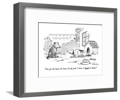 """""""I've got the bowl, the bone, the big yard. I know I should be happy."""" - New Yorker Cartoon-Mike Twohy-Framed Premium Giclee Print"""