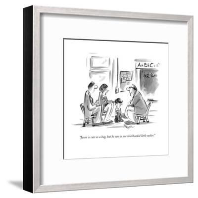 """Jason is cute as a bug, but he sure is one thickheaded little sucker."" - New Yorker Cartoon-Lee Lorenz-Framed Premium Giclee Print"
