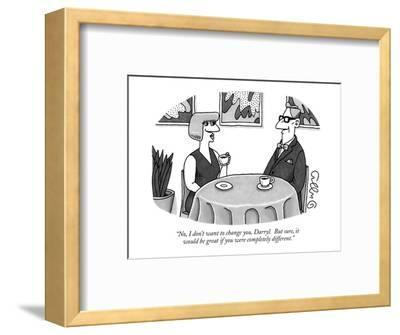 """""""No, I don't want to change you, Darryl.  But sure, it would be great if y?"""" - New Yorker Cartoon-J.C. Duffy-Framed Premium Giclee Print"""