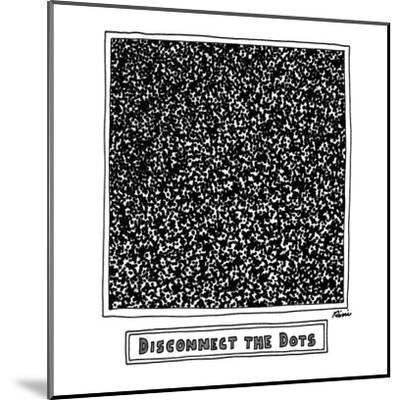 Disconnect the Dots - New Yorker Cartoon-J.P. Rini-Mounted Premium Giclee Print