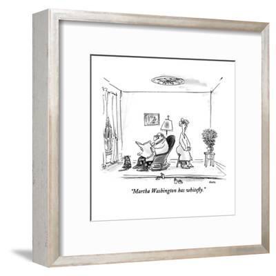 """Martha Washington has whitefly."" - New Yorker Cartoon-George Booth-Framed Premium Giclee Print"
