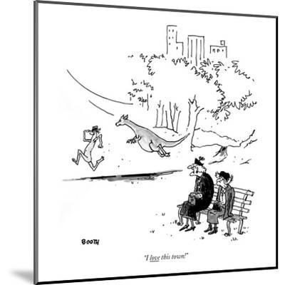 """""""I love this town!"""" - New Yorker Cartoon-George Booth-Mounted Premium Giclee Print"""