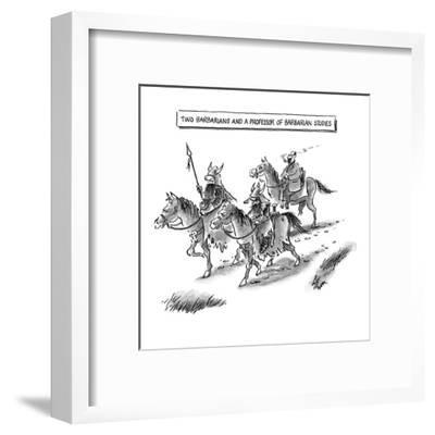 Two Barbarians and a Professor of Barbarian Studies - New Yorker Cartoon-Frank Cotham-Framed Premium Giclee Print