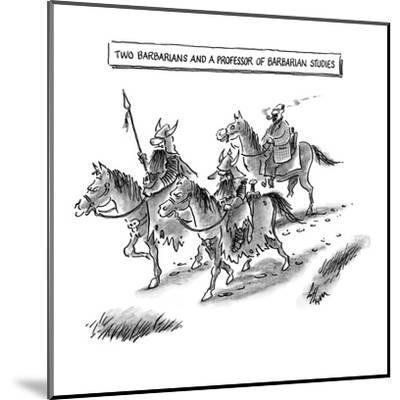 Two Barbarians and a Professor of Barbarian Studies - New Yorker Cartoon-Frank Cotham-Mounted Premium Giclee Print