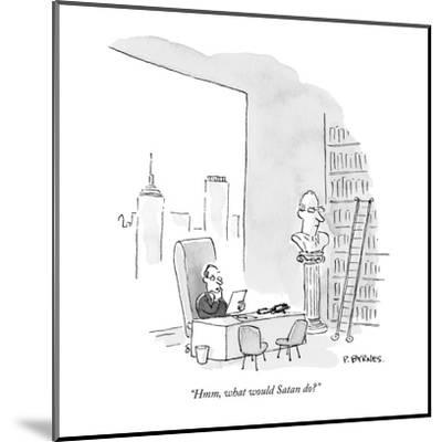 """Hmm, what would Satan do?"" - New Yorker Cartoon-Pat Byrnes-Mounted Premium Giclee Print"
