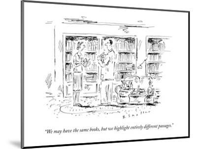 """""""We may have the same books, but we highlight entirely different passages.?"""" - New Yorker Cartoon-Barbara Smaller-Mounted Premium Giclee Print"""