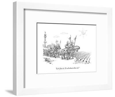 """Let's face it. It's all about olive oil."" - New Yorker Cartoon-Dana Fradon-Framed Premium Giclee Print"