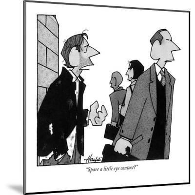 """Spare a little eye contact?"" - New Yorker Cartoon-William Haefeli-Mounted Premium Giclee Print"