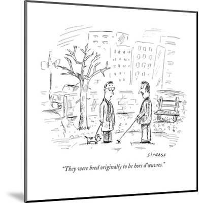 """They were bred originally to be hors d'?uvres."" - New Yorker Cartoon-David Sipress-Mounted Premium Giclee Print"