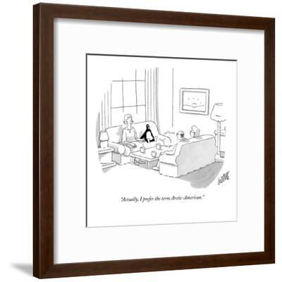 """Actually, I prefer the term Arctic-American."" - New Yorker Cartoon-Glen Le Lievre-Framed Premium Giclee Print"