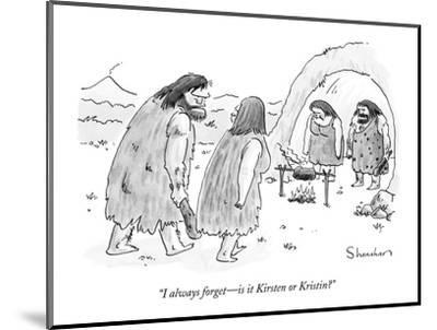 """""""I always forget?is it Kirsten or Kristin?"""" - New Yorker Cartoon-Danny Shanahan-Mounted Premium Giclee Print"""