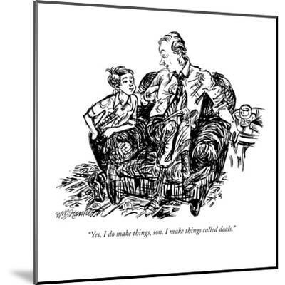 """""""Yes, I do make things, son. I make things called deals."""" - New Yorker Cartoon-William Hamilton-Mounted Premium Giclee Print"""