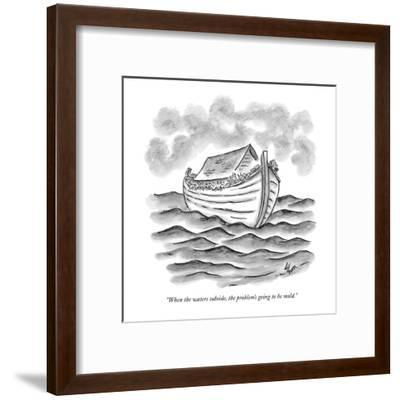 """When the waters subside, the problem's going to be mold."" - New Yorker Cartoon-Frank Cotham-Framed Premium Giclee Print"