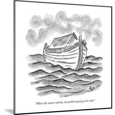"""When the waters subside, the problem's going to be mold."" - New Yorker Cartoon-Frank Cotham-Mounted Premium Giclee Print"