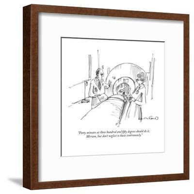 """""""Forty minutes at three hundred and fifty degrees should do it, Miriam, bu?"""" - New Yorker Cartoon-Michael Crawford-Framed Premium Giclee Print"""