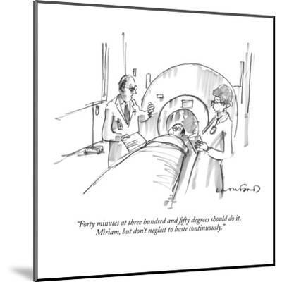"""""""Forty minutes at three hundred and fifty degrees should do it, Miriam, bu?"""" - New Yorker Cartoon-Michael Crawford-Mounted Premium Giclee Print"""