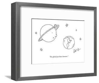 """I'm afraid you have humans."" - New Yorker Cartoon-Eric Lewis-Framed Premium Giclee Print"