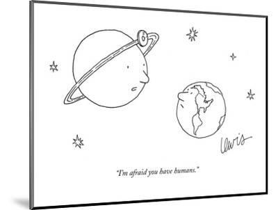 """""""I'm afraid you have humans."""" - New Yorker Cartoon-Eric Lewis-Mounted Premium Giclee Print"""