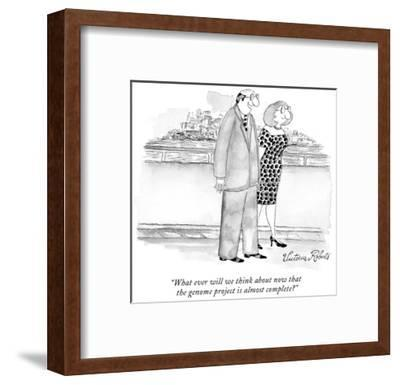 """""""What ever will we think about now that the genome project is almost compl…"""" - New Yorker Cartoon-Victoria Roberts-Framed Premium Giclee Print"""