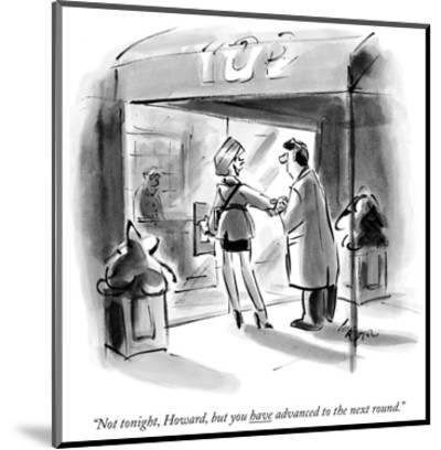 """""""Not tonight, Howard, but you have advanced to the next round."""" - New Yorker Cartoon-Lee Lorenz-Mounted Premium Giclee Print"""
