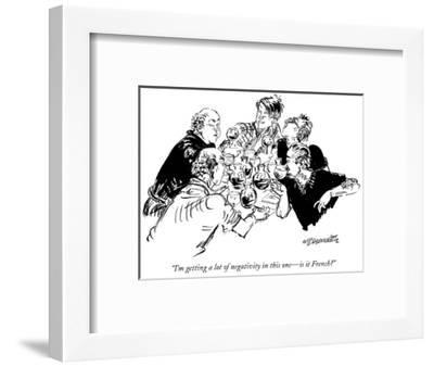 """""""I'm getting a lot of negativity in this one—is it French?"""" - New Yorker Cartoon-William Hamilton-Framed Premium Giclee Print"""