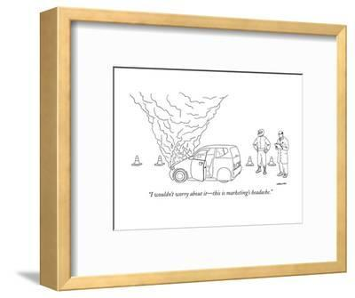 """""""I wouldn't worry about it?this is marketing's headache."""" - New Yorker Cartoon-Alex Gregory-Framed Premium Giclee Print"""