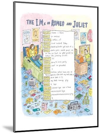 The I.M.s of Romeo and Juliet - New Yorker Cartoon-Roz Chast-Mounted Premium Giclee Print