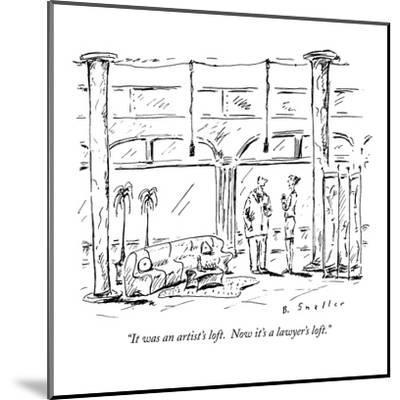 """It was an artist's loft.  Now it's a lawyer's loft."" - New Yorker Cartoon-Barbara Smaller-Mounted Premium Giclee Print"