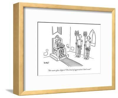 """""""She wears glass slippers? This kind of aggravation I don't need."""" - New Yorker Cartoon-Robert Leighton-Framed Premium Giclee Print"""