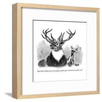 """""""And don't think you're just going to flare your nostrils out of this one!?"""" - New Yorker Cartoon-Lee Lorenz-Framed Premium Giclee Print"""