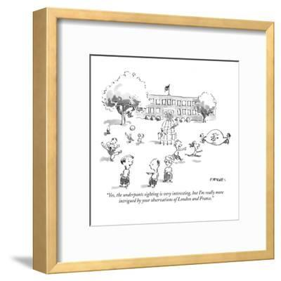 """""""Yes, the underpants sighting is very interesting, but I'm really more int?"""" - New Yorker Cartoon-Pat Byrnes-Framed Premium Giclee Print"""