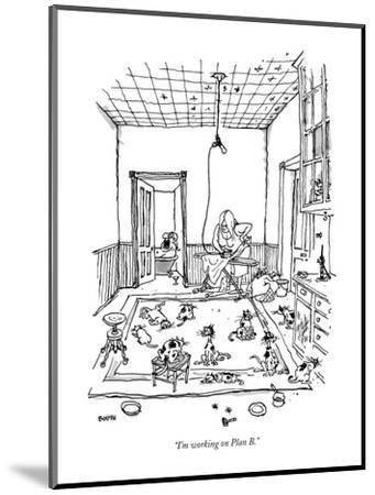 """I'm working on Plan B."" - New Yorker Cartoon-George Booth-Mounted Premium Giclee Print"