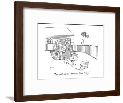 """""""I guess cats just can't appreciate Frank Gehry."""" - New Yorker Cartoon-Eric Lewis-Framed Premium Giclee Print"""