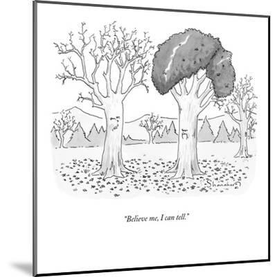"""""""Believe me, I can tell."""" - New Yorker Cartoon-Danny Shanahan-Mounted Premium Giclee Print"""