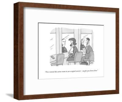 """""""I've rented the extra room to an escaped convict - maybe you know him."""" - New Yorker Cartoon-Peter C. Vey-Framed Premium Giclee Print"""