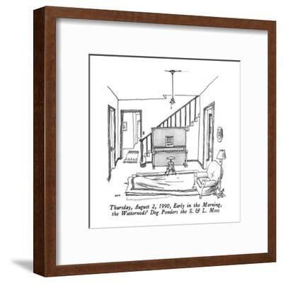 Thursday, August 2, 1990, Early in the Morning, the Watternods' Dog Ponder? - New Yorker Cartoon-George Booth-Framed Premium Giclee Print