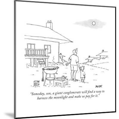 """""""Someday, son, a giant conglomerate will find a way to harness the moonlig?"""" - New Yorker Cartoon-Jack Ziegler-Mounted Premium Giclee Print"""
