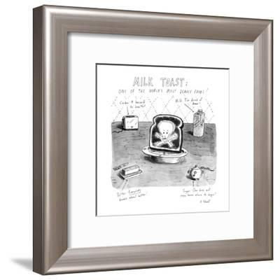 Milk Toast-One of the World's Most Deadly Foods! - New Yorker Cartoon-Roz Chast-Framed Premium Giclee Print