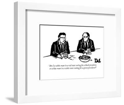 """""""Am I a white man in a red state voting for a black president, or a blue m?"""" - New Yorker Cartoon-Drew Dernavich-Framed Premium Giclee Print"""