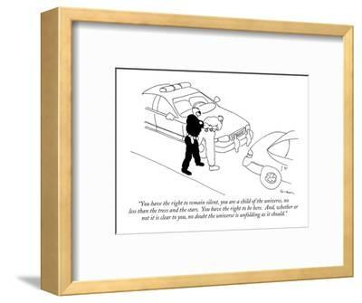 """""""You have the right to remain silent, you are a child of the universe, no ?"""" - New Yorker Cartoon-Michael Shaw-Framed Premium Giclee Print"""