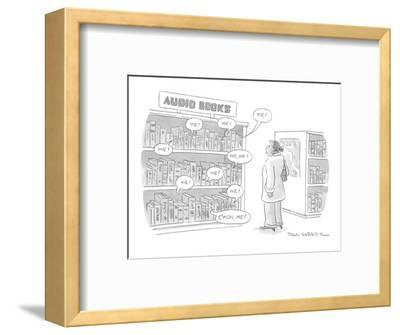"A shelf of audio books calls out to a customer ""me!"" ""no, me!"" ""c'mon, me!? - New Yorker Cartoon-Paul Karasik-Framed Premium Giclee Print"