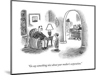 """""""Go say something nice about your mother's corporation."""" - New Yorker Cartoon-Frank Cotham-Mounted Premium Giclee Print"""