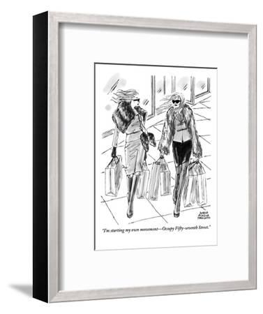 """""""I'm starting my own movement?Occupy Fifty-Seventh Street."""" - New Yorker Cartoon-Marisa Acocella Marchetto-Framed Premium Giclee Print"""