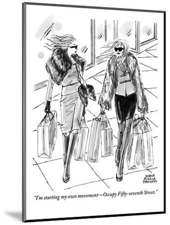 """""""I'm starting my own movement?Occupy Fifty-Seventh Street."""" - New Yorker Cartoon-Marisa Acocella Marchetto-Mounted Premium Giclee Print"""