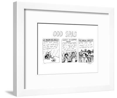 Odd Spas - New Yorker Cartoon-Roz Chast-Framed Premium Giclee Print